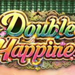 แนะนำสล็อต Double Happiness